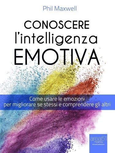 Conoscere l'Intelligenza Emotiva (eBook)