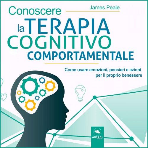 Conoscere la terapia cognitivo comportamentale (Audiolibro Mp3)