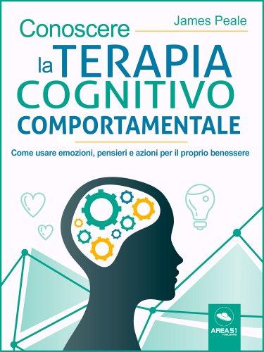 Conoscere la terapia cognitivo comportamentale (eBook)