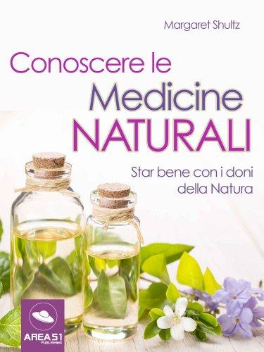 Conoscere le Medicine Naturali (eBook)