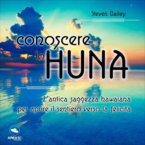 Conoscere lo Huna (Audiocorso Mp3)