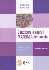 Conoscere e usare i Mandala del Mondo