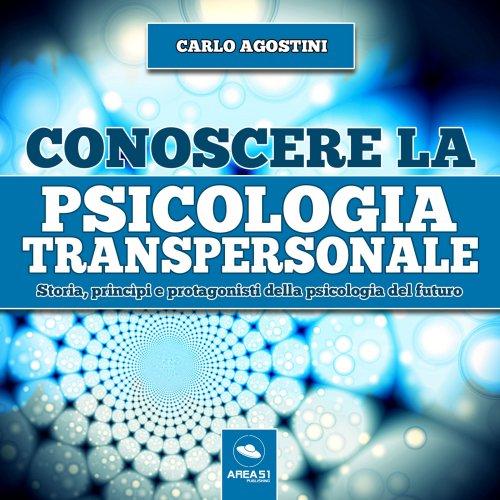 Conoscere la Psicologia Transpersonale (AudioLibro Mp3)