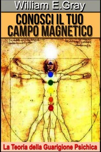 Conosci il Tuo Campo Magnetico (eBook)
