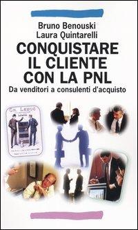 Conquistare il cliente con la PNL
