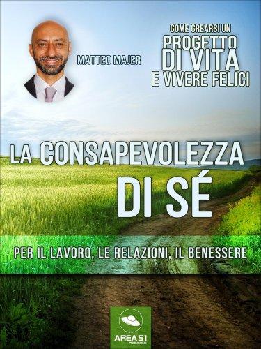 Come Crearsi un Progetto di Vita e Vivere Felici (eBook)