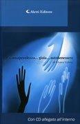 Consapevolezza... Gioia... Autobenessere - Con CD Audio Allegato