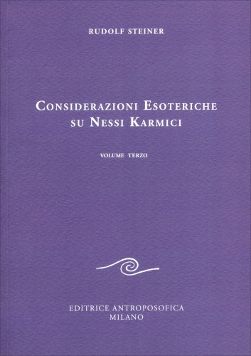 Considerazioni Esoteriche su Nessi Karmici - Volume terzo