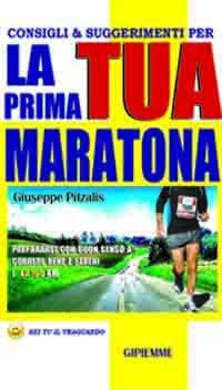 Consigli e Suggerimenti per la Tua Prima Maratona (eBook)