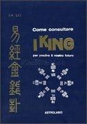 Come consultare I King per predire il vostro Futuro