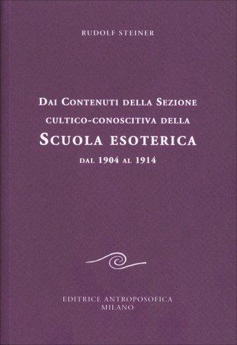 Dai Contenuti della Sezione Cultico-Conoscitiva della Scuola Esoterica