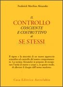 Il Controllo Cosciente e Costruttivo di Sè Stessi