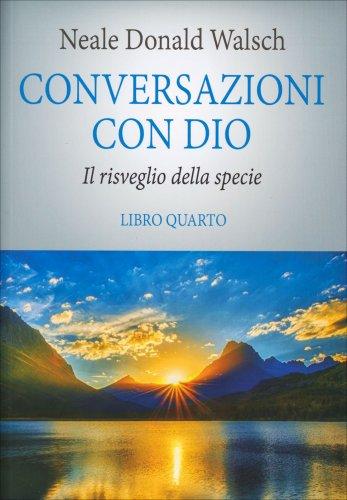 Conversazioni con Dio - Libro Quarto