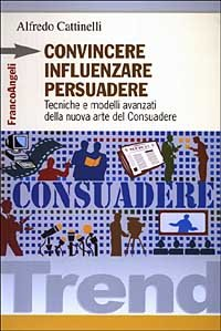 Convincere Influenzare Persuadere