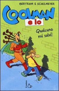 Coolman e Io - Qualcuno Mi Salvi!