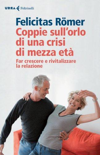 Coppie Sull'Orlo di una Crisi di Mezza Età (eBook)