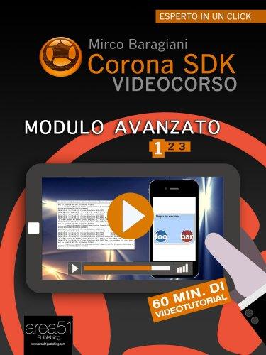 Corona SDK Videocorso: Modulo Avanzato Vol.1 (eBook)