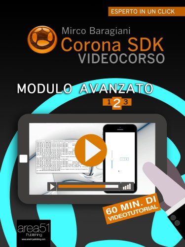 Corona SDK Videocorso: Modulo Avanzato Vol.2 (eBook)