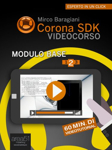 Corona SDK Videocorso. Modulo base - Volume 2 (eBook)