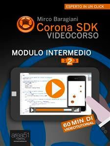 Corona SDK Videocorso. Modulo Intermedio - Vol. 2 (eBook)
