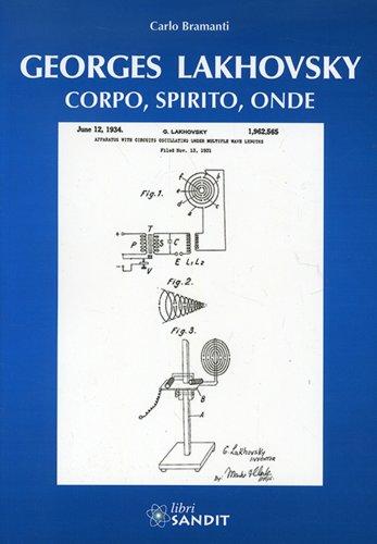 Georges Lakhovsky - Corpo, Spirito, Onde