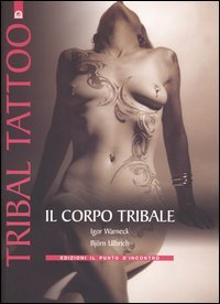 Il Corpo tribale - Tribal Tattoo
