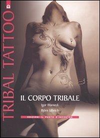 Il Corpo tribale - Tribal Tattoo