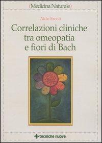 Correlazioni Cliniche tra Omeopatia e Fiori di Bach