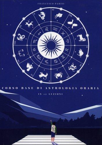Corso Base di Astrologia Oraria