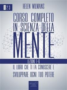 Corso Completo in Scienza della Mente 1: Lezioni 1-6 (eBook)