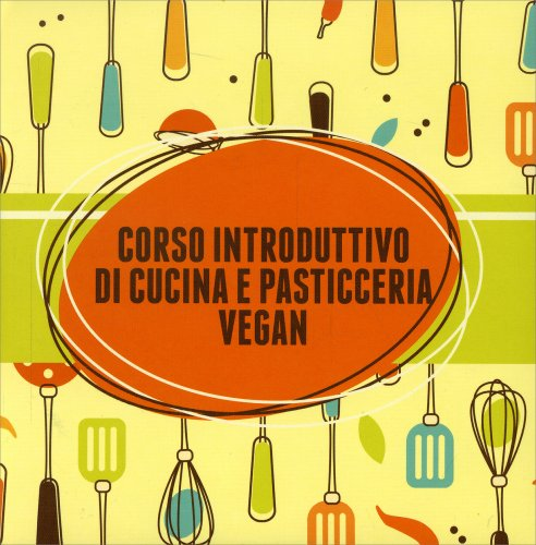 Corso Introduttivo di Cucina e Pasticceria Vegan - DVD