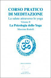 Corso Pratico di Meditazione - Vol.2: La Psicologia dello Yoga