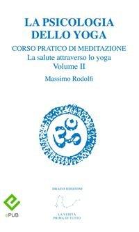 Corso Pratico di Meditazione - Vol.2: La Psicologia dello Yoga (eBook)