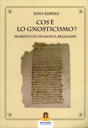 Cos'è lo Gnosticismo?