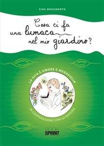 Cosa Ci Fa una Lumaca Nel Mio Giardino? (eBook)