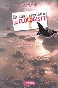In Cosa Credono gli Ecologisti?