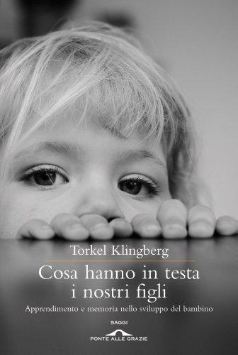 Cosa Hanno in Testa i Nostri Figli (eBook)