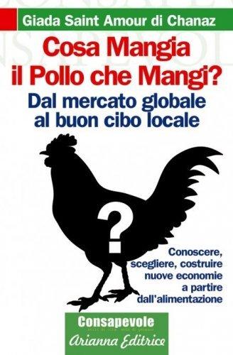Cosa Mangia il Pollo che Mangi (eBook)