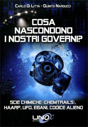 Cosa Nascondono i Nostri Governi?