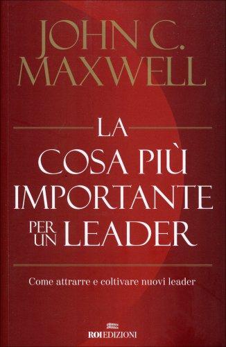 La Cosa più Importante per un Leader