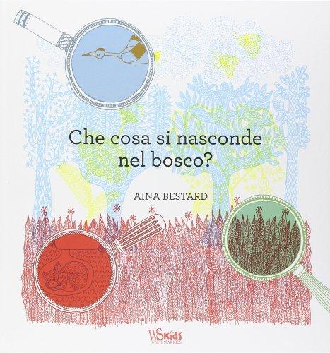 Che Cosa si Nasconde nel Bosco?