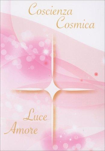 Coscienza Cosmica - Luce Amore