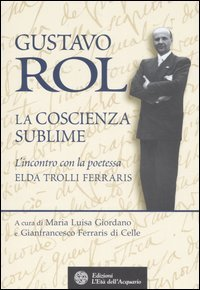 Gustavo Rol - La Coscienza Sublime