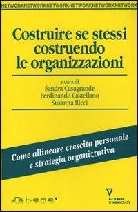 Costruire Se Stessi Costruendo le Organizzazioni
