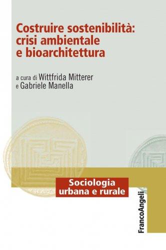 Costruire Sostenibilità: Crisi Ambientale e Bioarchitettura (eBook)
