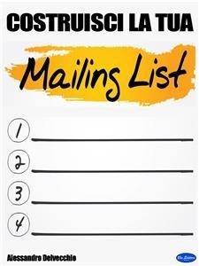 Costruisci la tua Mailing List! (eBook)