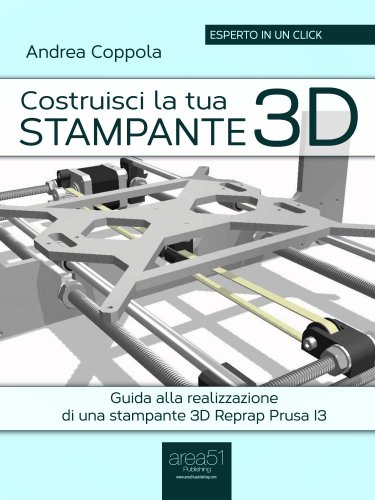 Costruisci la Tua Stampante 3D (eBook)