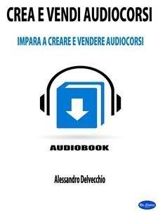 Crea e Vendi Audiocorsi (eBook)