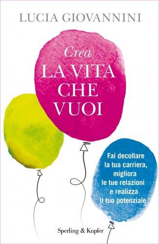Crea la Vita che Vuoi (eBook)