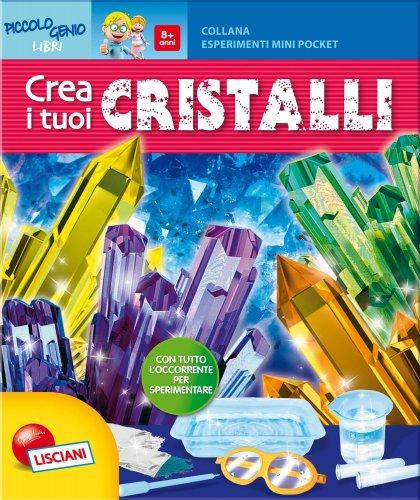 Crea i Tuoi Cristalli